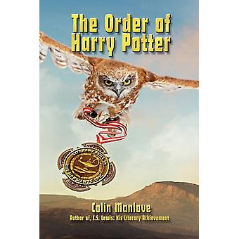 The Order of Harry Potter Literary Skill in the Hogwarts Epic by Manlove & Colin