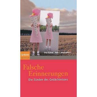 Falsche Erinnerungen  Die Snden des Gedchtnisses by Khnel & Sina