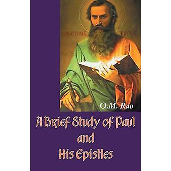 A Brief Study of Paul and His Epistles by Rao & O. M.