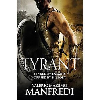 Tyrant by Manfredi & Valerio Massimo