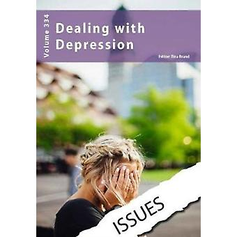 Dealing with Depression by Edited by Tina Brand
