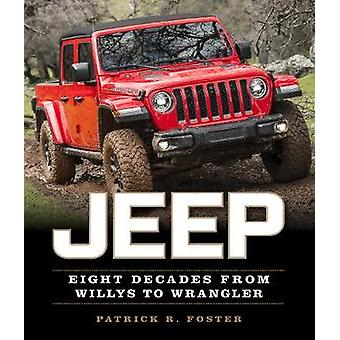 Jeep - Eight Decades from Willys to Wrangler by Patrick R. Foster - 97