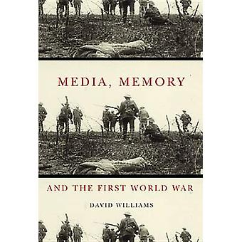 Media - Memory - and the First World War by David Williams - 97807735