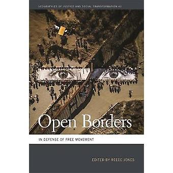 Öppna gränser - Till försvar för den fria rörligheten av Reece Jones - 9780820354