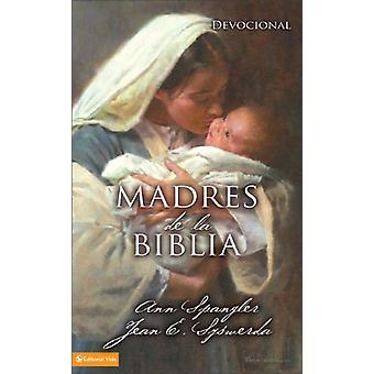 Madres De La Biblia by Ann Spangler - 9780829750263 Book
