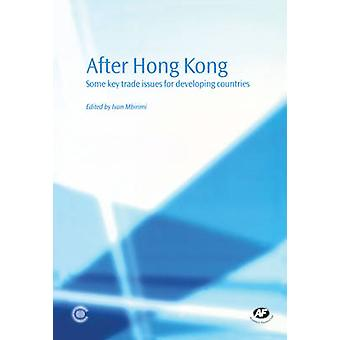 After Hong Kong - Some Key Trade Issues for Developing Countries by Iv