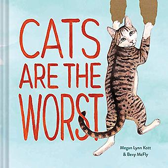 Cats Are the Worst by Bexy McFly - 9781452178899 Book