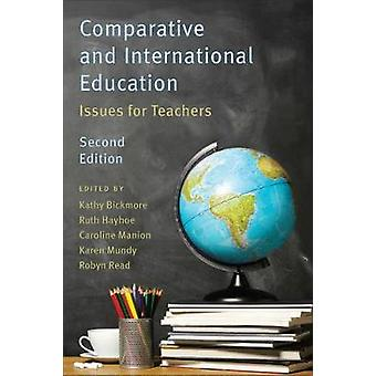 Comparative and International Education - Issues for Teachers by Karen