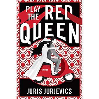 Play The Red Queen by Juris Jurjevics - 9781641291378 Book
