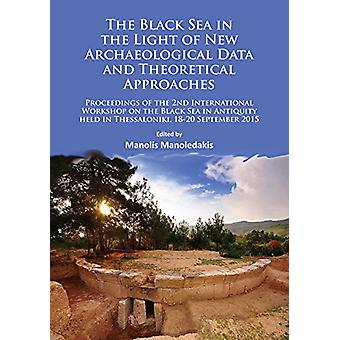 The Black Sea in the Light of New Archaeological Data and Theoretical
