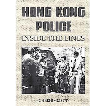 Hong Kong Police - Inside the Lines by Chris Emmett - 9789888552214 Bo