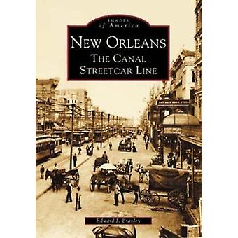 New Orleans - The Canal Streetcar Line (Images of America (Arcadia Pub