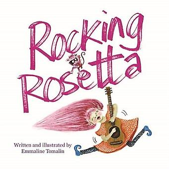 Rocking Rosetta by Tomalin & Emmaline