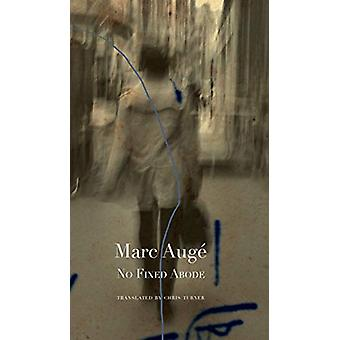 No Fixed Abode - Ethnofiction by Marc Auge - 9780857426345 Book