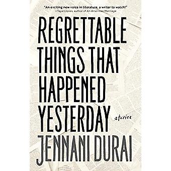 Regrettable Things That Happened Yesterday by Jennani Durai - 9781912