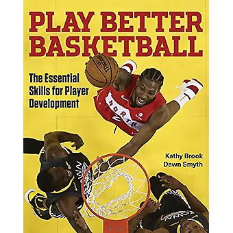 Play Better Basketball by Kathy Brook - 9781770859739 Book