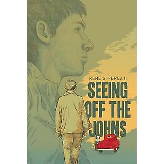Seeing Off the Johns by Rene S Perez