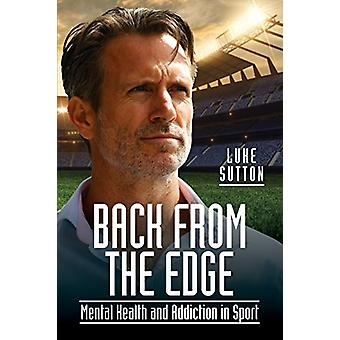 Back from the Edge - Mental Health and Addiction in Sport by Luke Sutt
