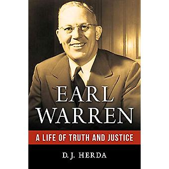 Earl Warren - A Life of Truth and Justice by D. J. Herda - 97816338858