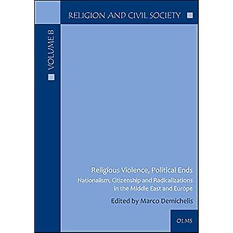 Religious Violence - Political Ends - Nationalism - Citizenship and Ra