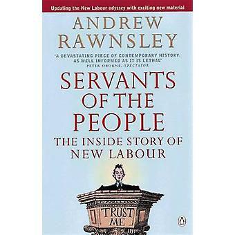 Servants of the People  The Inside Story of New Labour by Andrew Rawnsley
