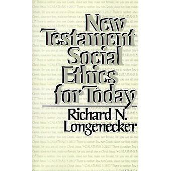New Testament Social Ethics for Today by Richard N. Longenecker - 978