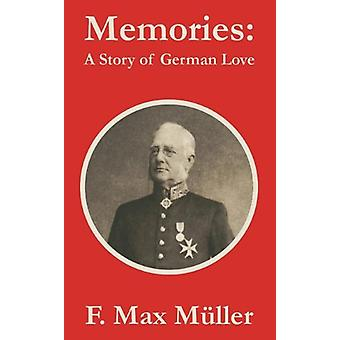 Memories - A Story of German Love by F Max Mller - 9781410104205 Book