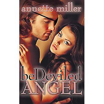Bedeviled Angel by Annette Miller - 9781628307184 Book
