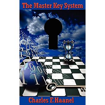 The Master Key System by Charles F Haanel - 9781934451311 Book