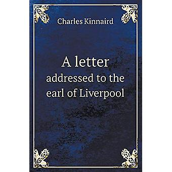 A Letter Addressed to the Earl of Liverpool by 8th Baron Charles Kinn