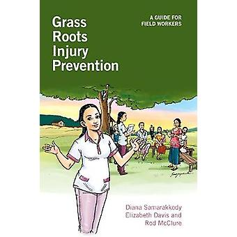 Grass Roots Injury Prevention A Guide for Field Workers