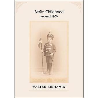 Berlin Childhood Around 1900