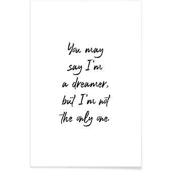 JUNIQE Print -  A Dreamer - Motivation Poster in Schwarz & Weiß