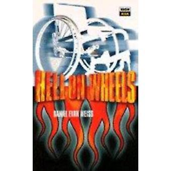 Hell on Wheels by Daniel Evan Weiss