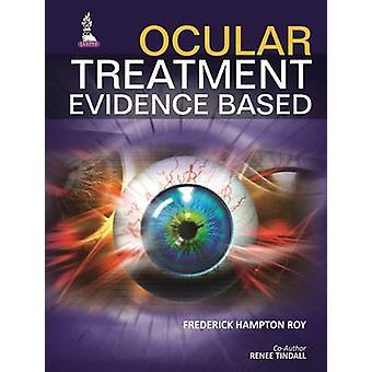 Ocular Treatment Evidence Based by Renee Tindall Frederick Hampton Roy