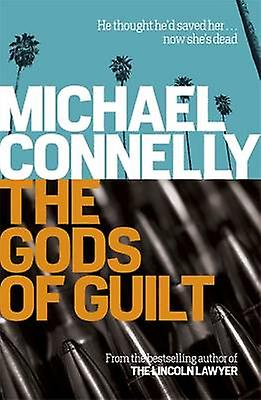 Gods of Guilt 9781409128731 by Michael Connelly