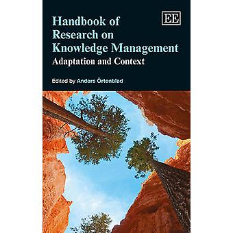 Handbook of Research on Knowledge Management Adaptation and Context Elgar Original Reference Research Handbooks in Business and Management series
