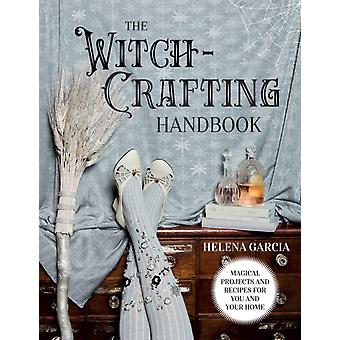 The WitchCrafting Handbook by Helena Garcia