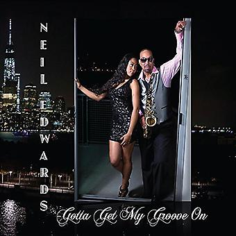 Neil Edwards - Gotta Get My Groove on [CD] USA import