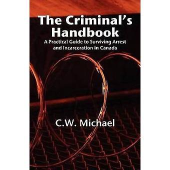 Criminals Handbook von C W Michael