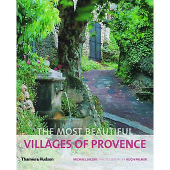 Les plus beaux Villages de Provence par Michael Jacobs - Hugh Palm