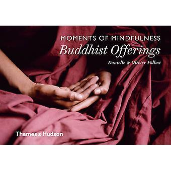 Momente der Achtsamkeit - buddhistische Opfergaben von Danielle Follmi - Olivi