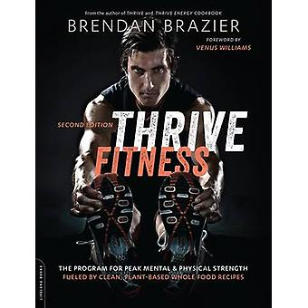 Thrive Fitness - The Program for Peak Mental and Physical Strength--Fu