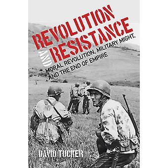 Revolution und Widerstand - moralische Revolution - militärische Macht- und th