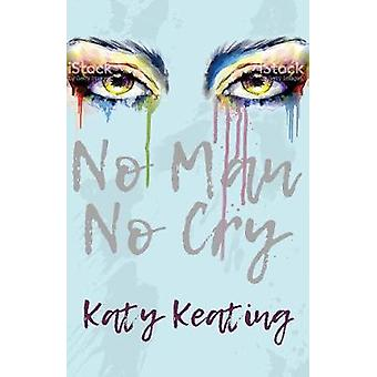 No Man No Cry by Katy Keating - 9781788036412 Book
