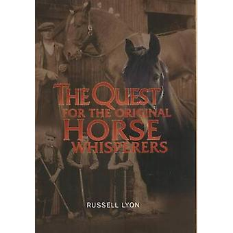 The Quest for the Original Horse Whisperers by Russell Lyon - 9781842