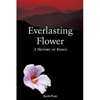 Ikuinen kukka - historian Korean Keith Pratt - 9781861893352