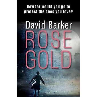 Rose Gold by David Barker - 9781911583349 Book