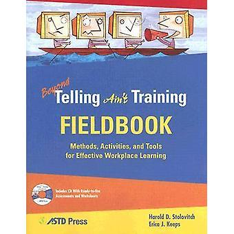Beyond Telling Ain't Training Field Book by Harold D. Stolovitch - Er