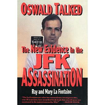 Oswald pratade - nya bevis i JFK mordet av Ray La Fo